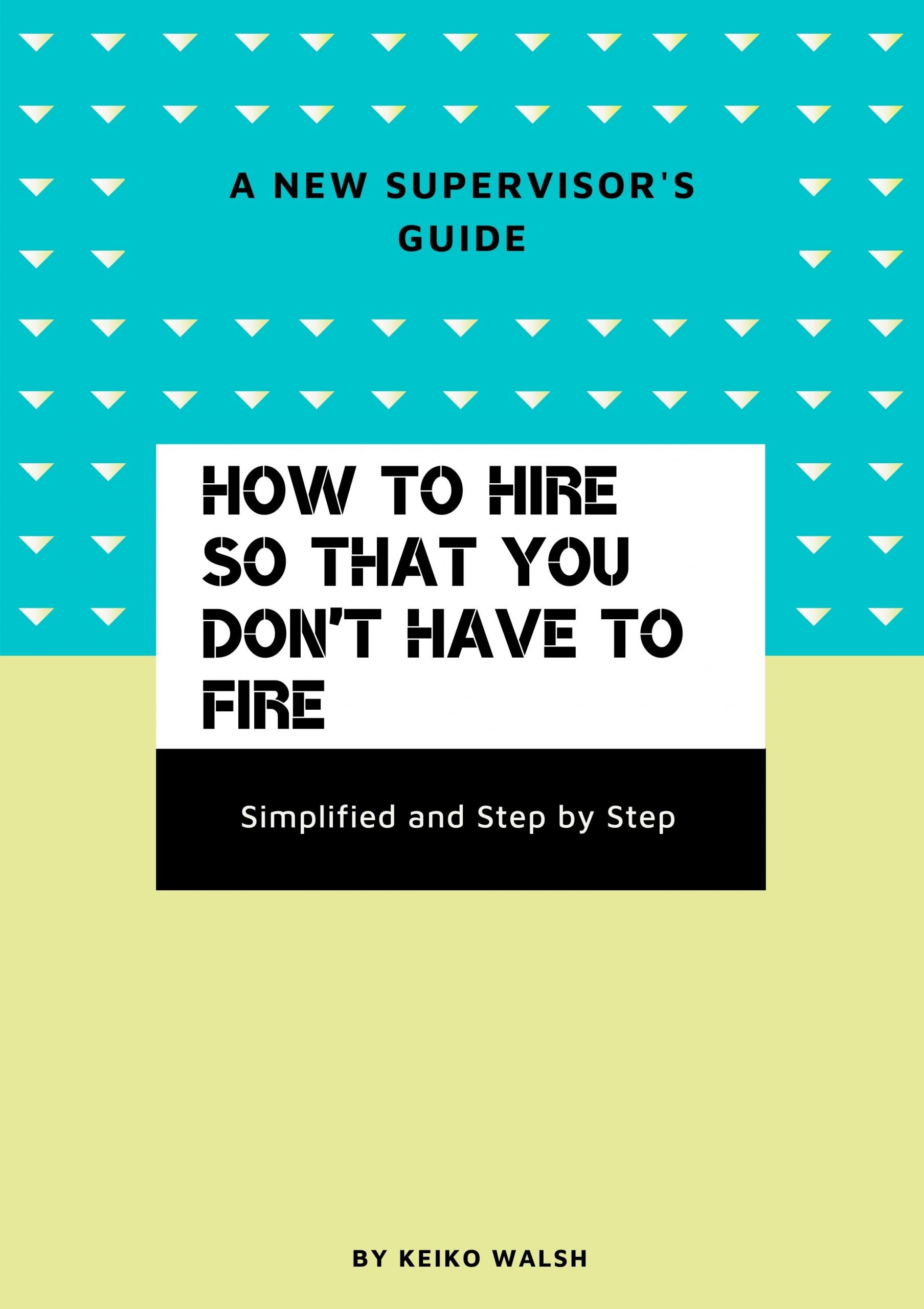 How To Hire - A new supervisor's guide